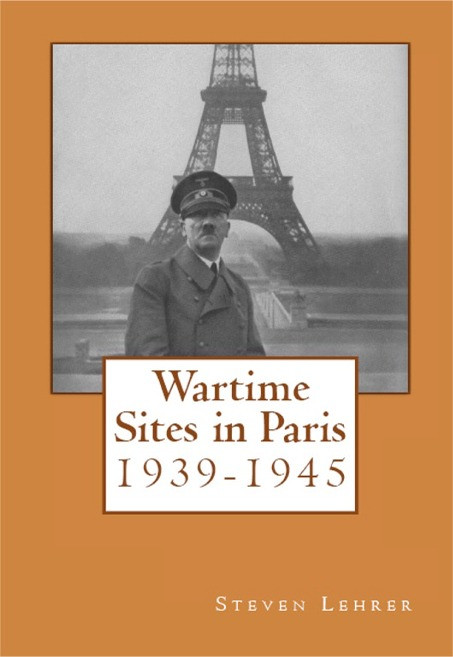 Wartime Sites in Paris by Steven Lehrer